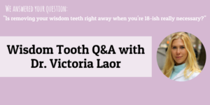 Wisdom teeth Q&A With Dr. Laor