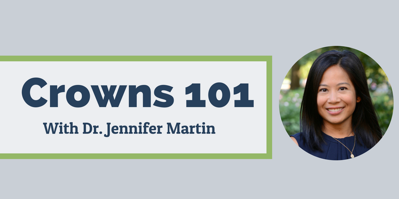 Crowns 101 with Dr. Jennifer Martin