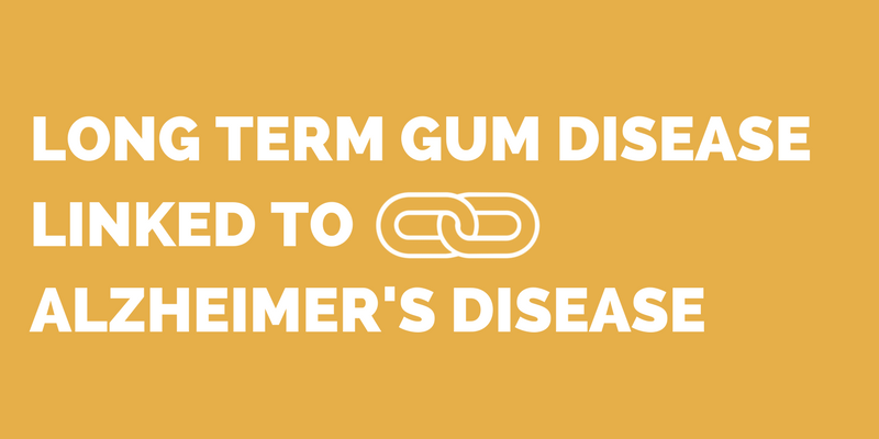 Long term gum disease linked to Alzheimer's Disease