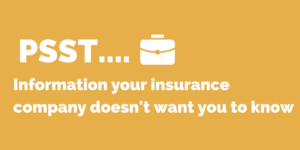 Information your insurance company doesn't want you to know