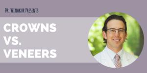 Crowns vs veneers with Dr. Winokur