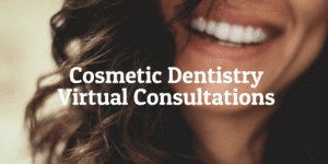 Cosmetic Dentistry Virtual Consults