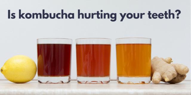 Is komucha hurting your teeth