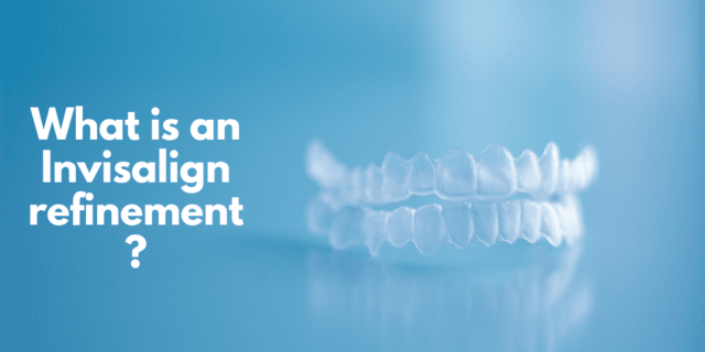 What is an Invisalign refinement?